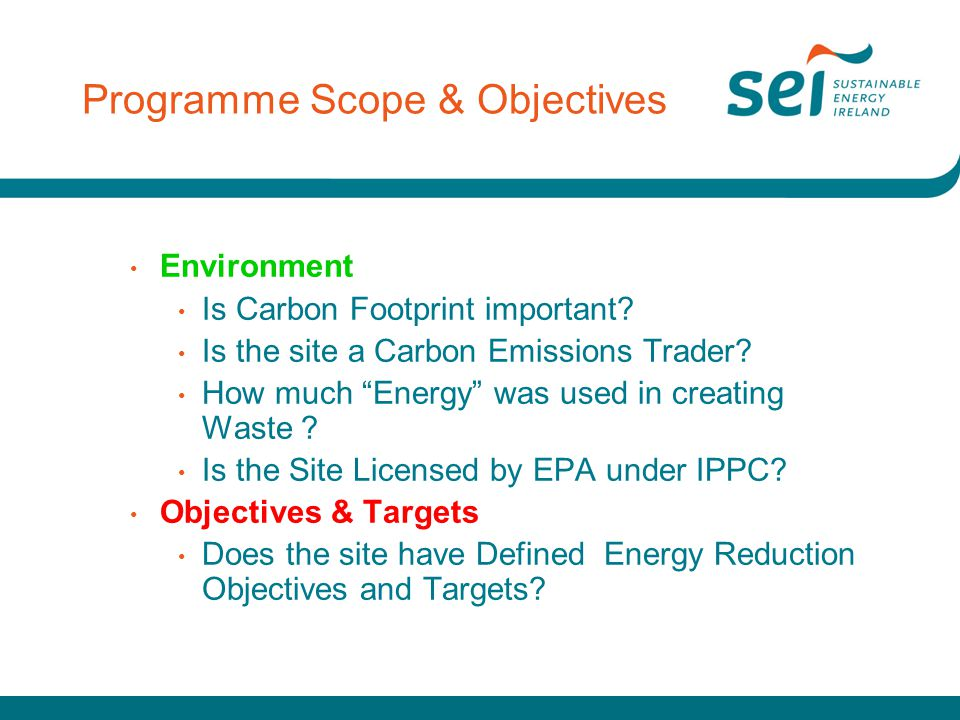 """Programme Scope & Objectives Environment Is Carbon Footprint important? Is the site a Carbon Emissions Trader? How much """"Energy"""" was used in creating"""