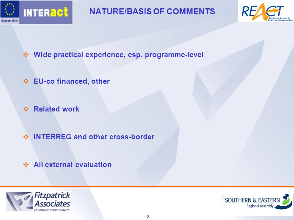 NATURE/BASIS OF COMMENTS 3  Wide practical experience, esp.