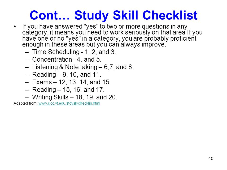 40 Cont… Study Skill Checklist If you have answered