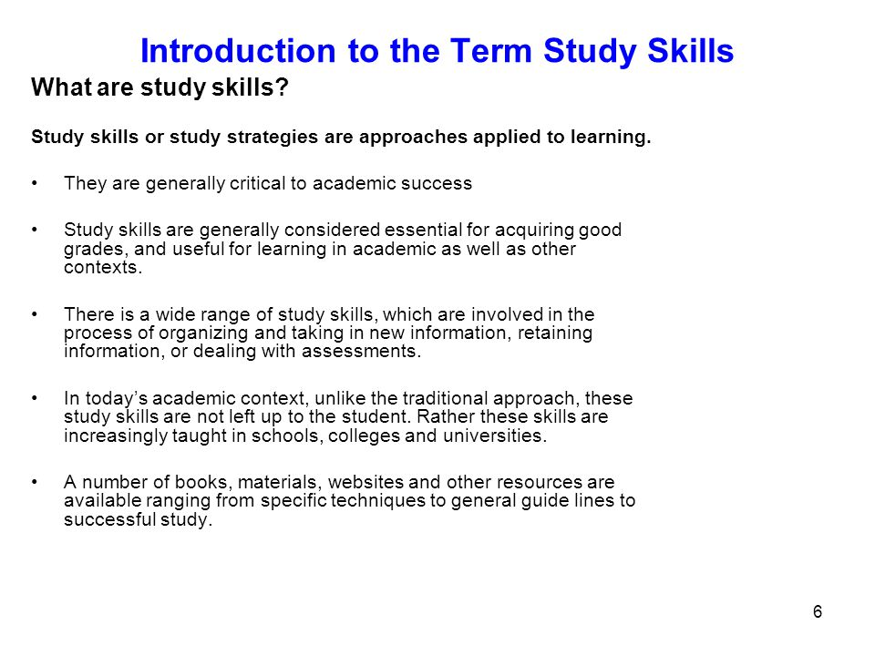 7 What are study skills? Historical context Roots in Psychology