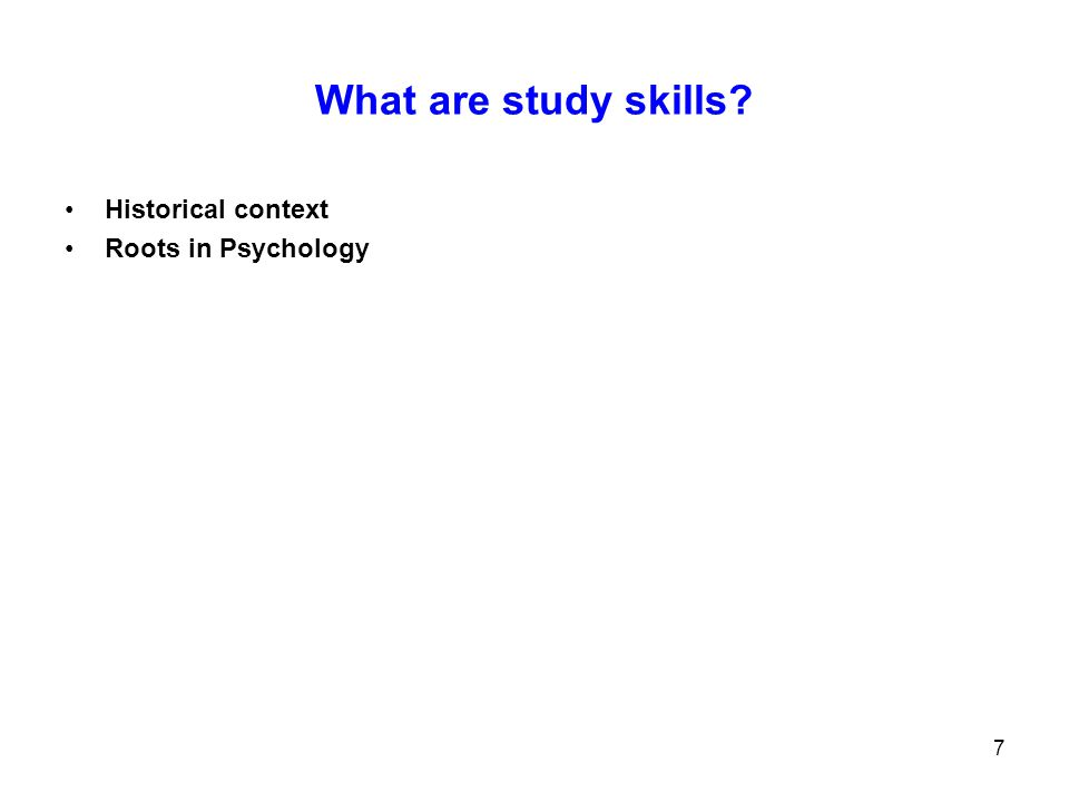 8 Study Skills: A Wider Perspective In a broader sense any skill which enables, helps or boosts a person s ability to study and pass exams can be termed a study skill.