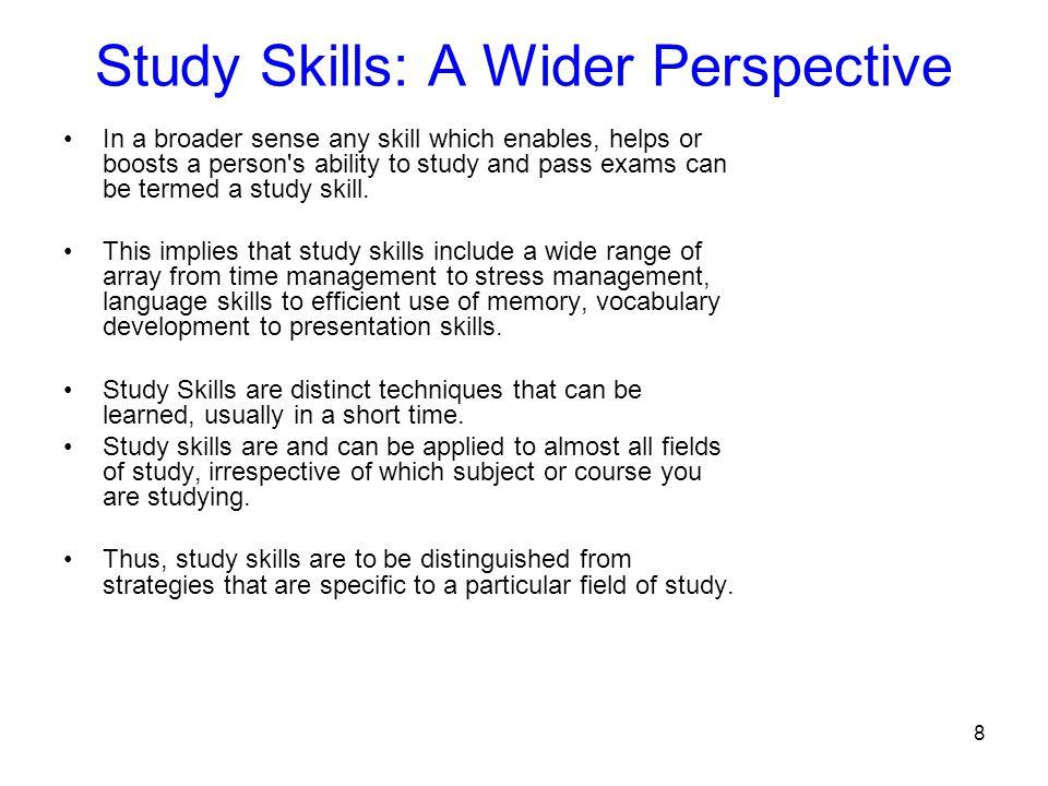 19 Cont… Study skills based on Communication skills Study skills based on Communication skills include reading and listening skills etc.