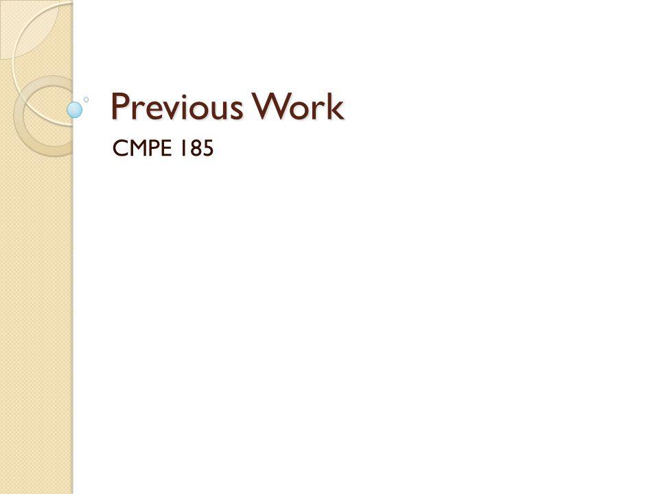 Previous Work CMPE 185