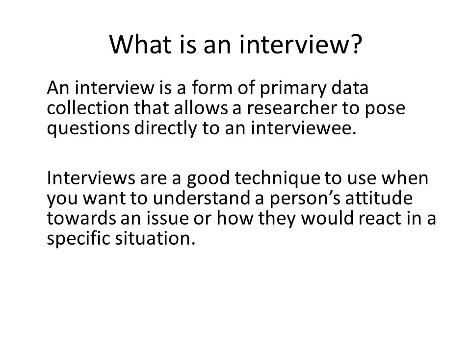 What is an interview.