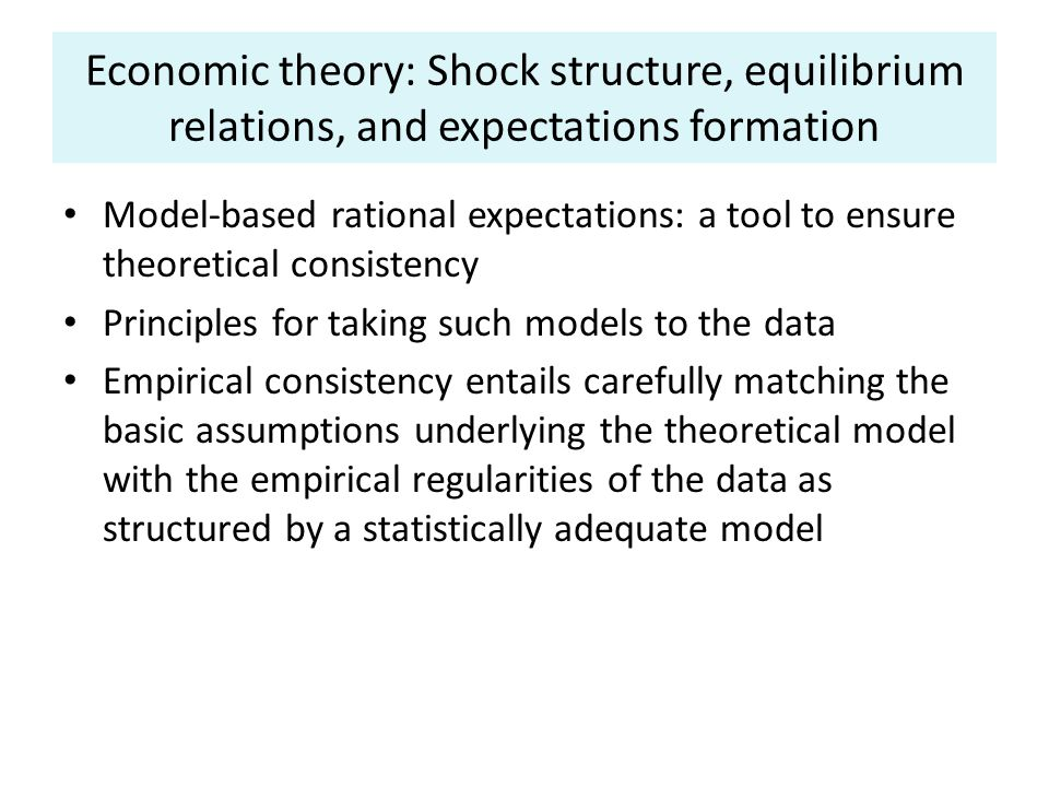 An empirically oriented methodology There are many economic models but one economic reality.