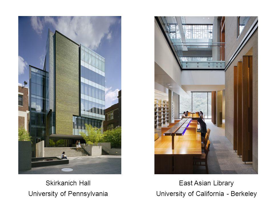 Skirkanich Hall University of Pennsylvania East Asian Library University of California - Berkeley