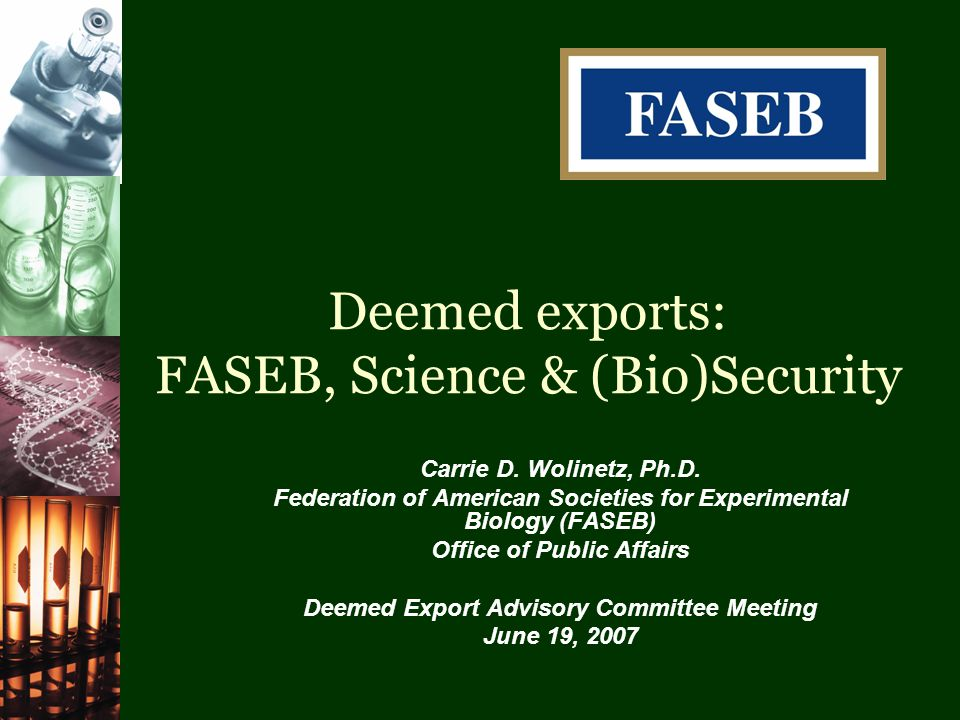 Deemed exports: FASEB, Science & (Bio)Security Carrie D.