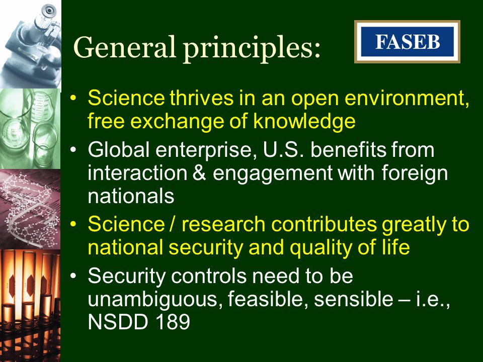 General principles: Science thrives in an open environment, free exchange of knowledge Global enterprise, U.S.