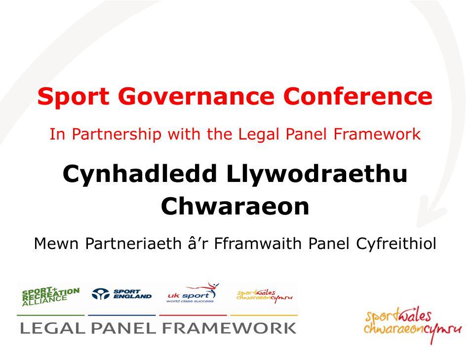 Sport Governance Conference In Partnership with the Legal Panel Framework Cynhadledd Llywodraethu Chwaraeon Mewn Partneriaeth â'r Fframwaith Panel Cyfreithiol