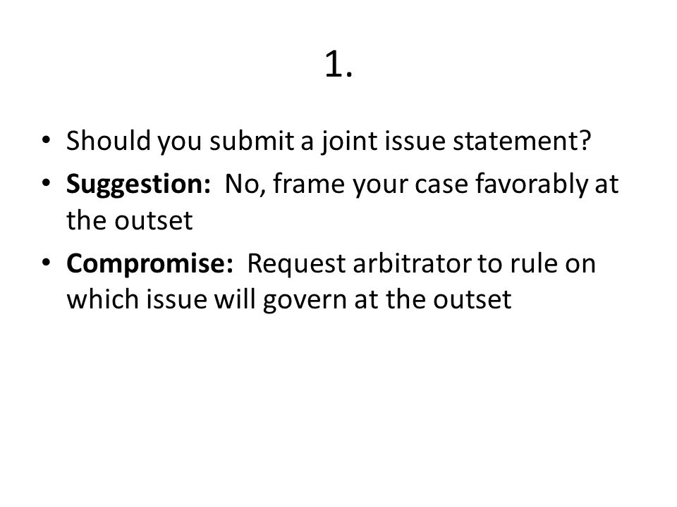 1. Should you submit a joint issue statement.