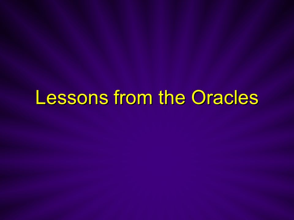 Lessons from the Oracles