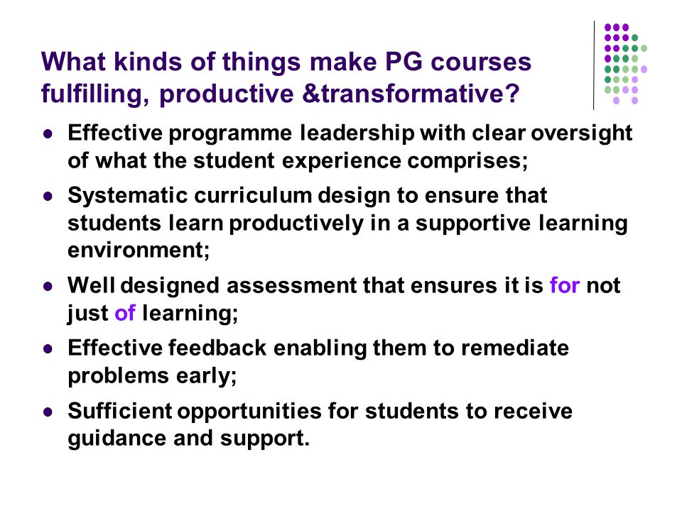 What kinds of things make PG courses fulfilling, productive &transformative.