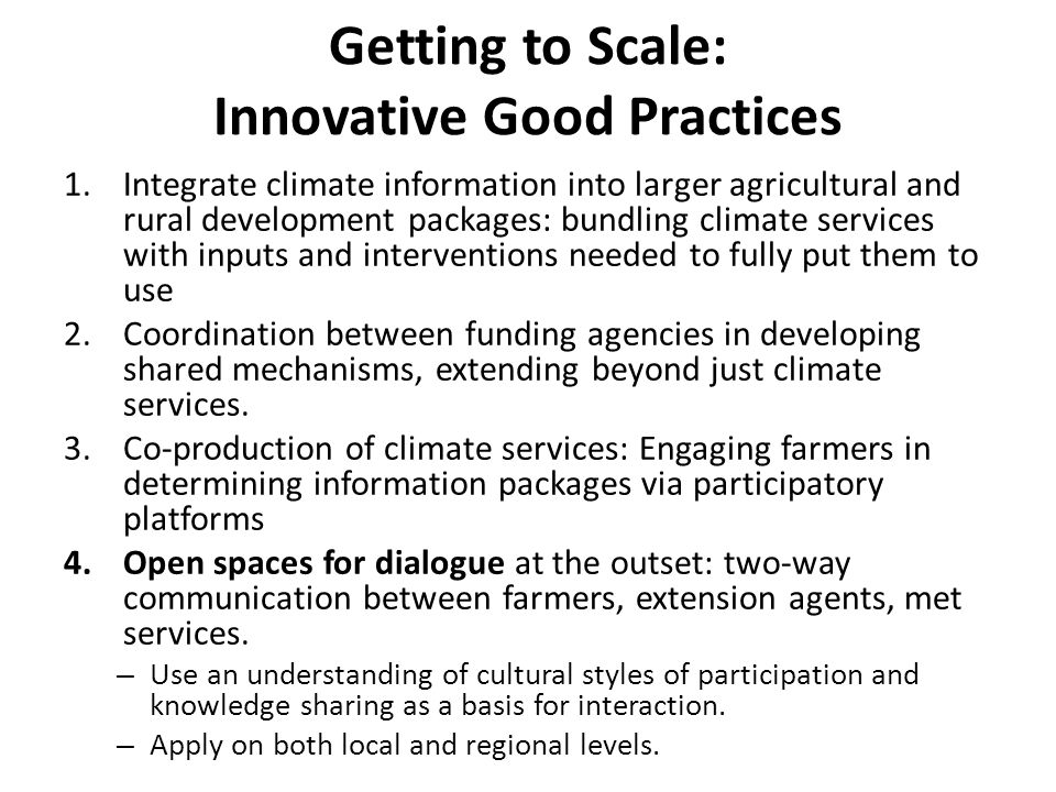 1.Integrate climate information into larger agricultural and rural development packages: bundling climate services with inputs and interventions neede