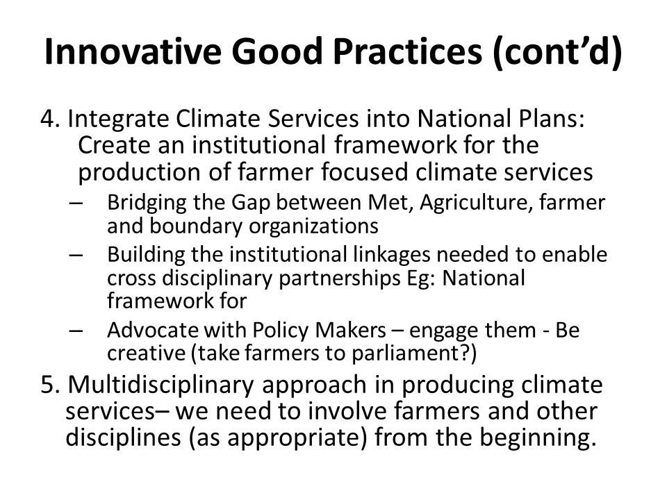 4. Integrate Climate Services into National Plans: Create an institutional framework for the production of farmer focused climate services – Bridging