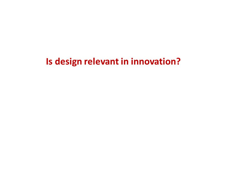 Is design relevant in innovation