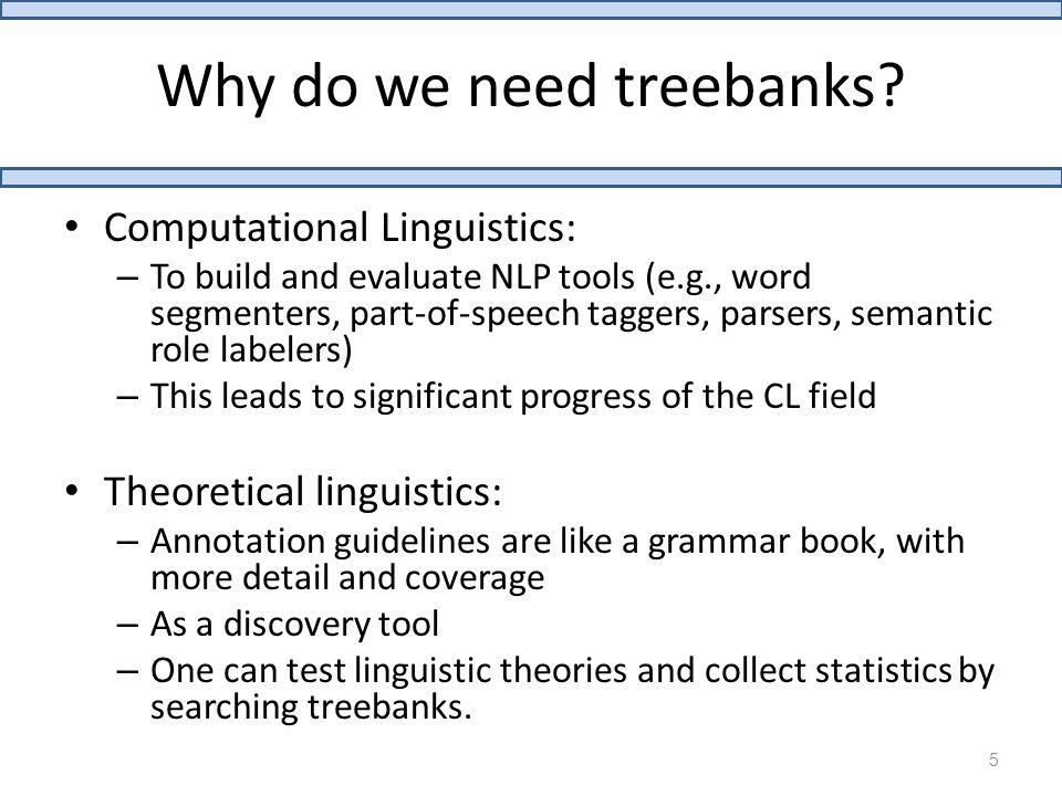 Why do we need treebanks.