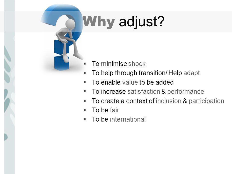 Why adjust.
