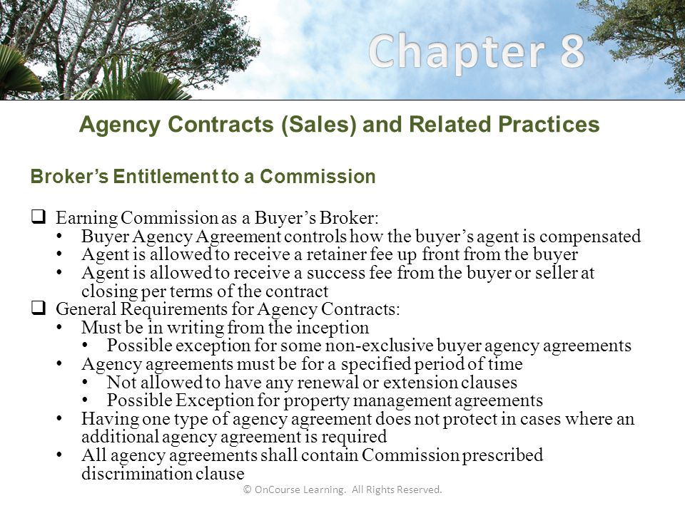 Agency Contracts (Sales) and Related Practices Listing Procedures (continued)  Final Listing Procedures: Broker should inspect property with the seller and assist seller in proper completion of the Residential Property and Owner's Association Disclosure Statement Broker should measure the structure according to Commission's Residential Square Footage Guidelines Gather appropriate documents (i.e.