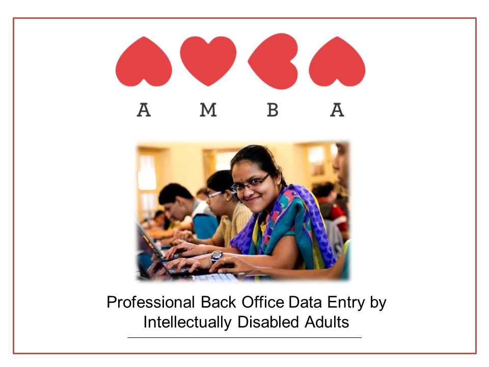 Professional Back Office Data Entry by Intellectually Disabled Adults