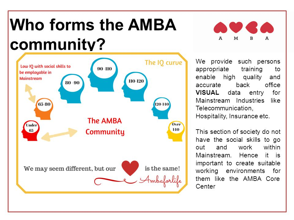 Who forms the AMBA community? We provide such persons appropriate training to enable high quality and accurate back office VISUAL data entry for Mains