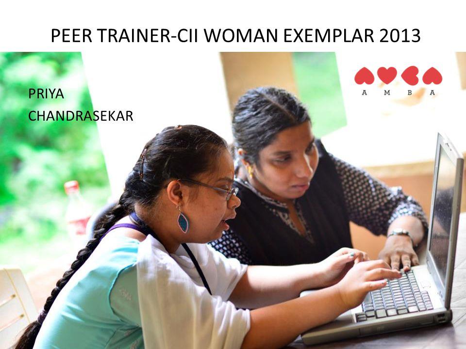 PEER TRAINER-CII WOMAN EXEMPLAR 2013 PRIYA CHANDRASEKAR