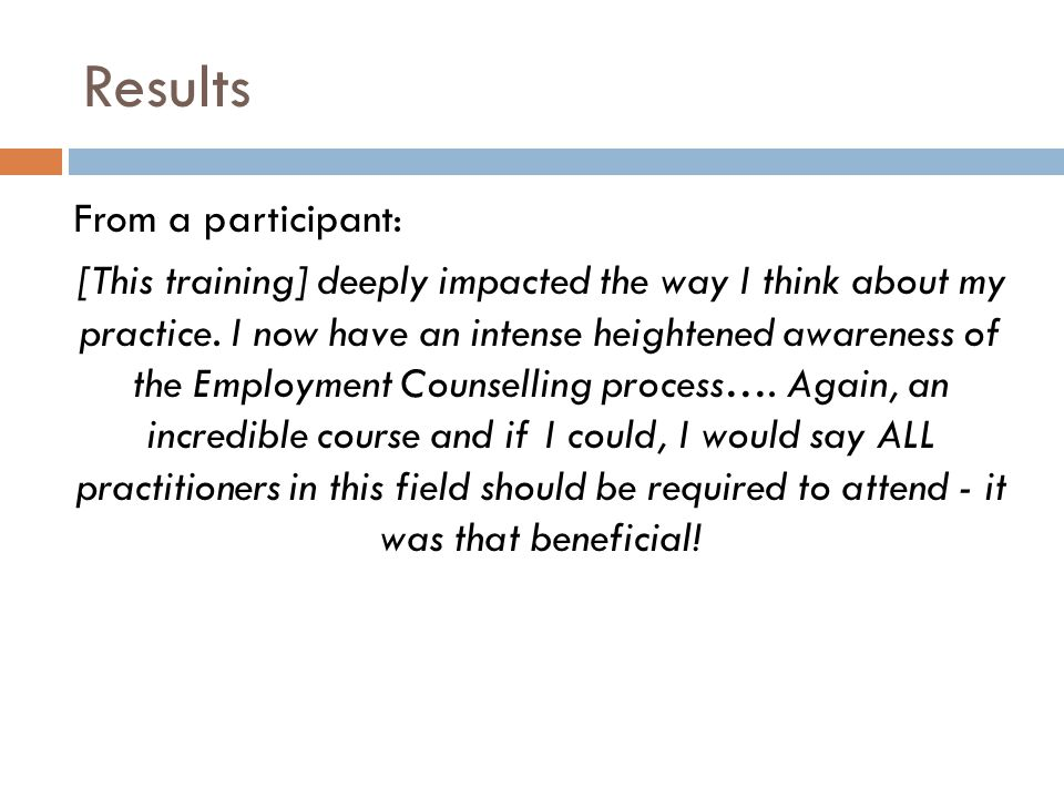Results From a participant: [This training] deeply impacted the way I think about my practice.