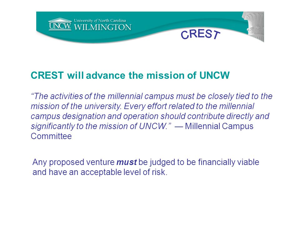 CREST will advance the mission of UNCW The activities of the millennial campus must be closely tied to the mission of the university.