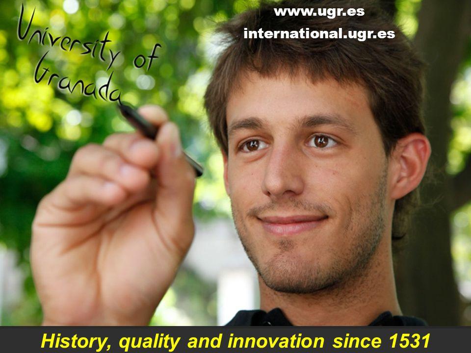 Universidad de Granada A university open to the world Campus of International Excellence www.ugr.es international.ugr.es