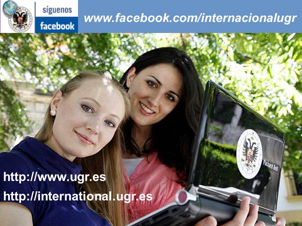 www.facebook.com/internacionalugr http://www.ugr.es http://international.ugr.es