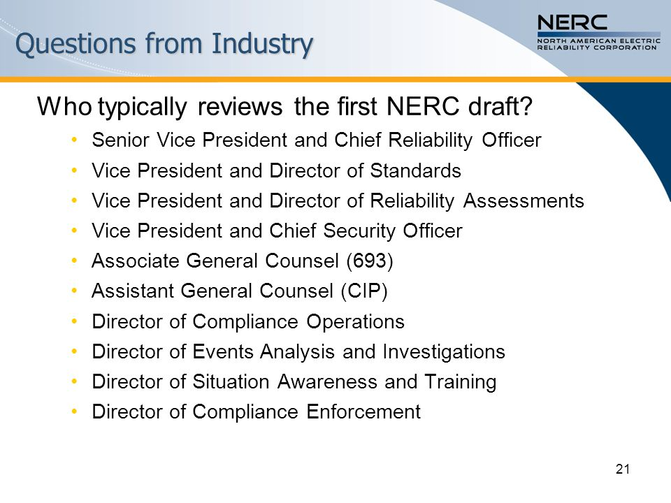 Questions from Industry Who typically reviews the first NERC draft.