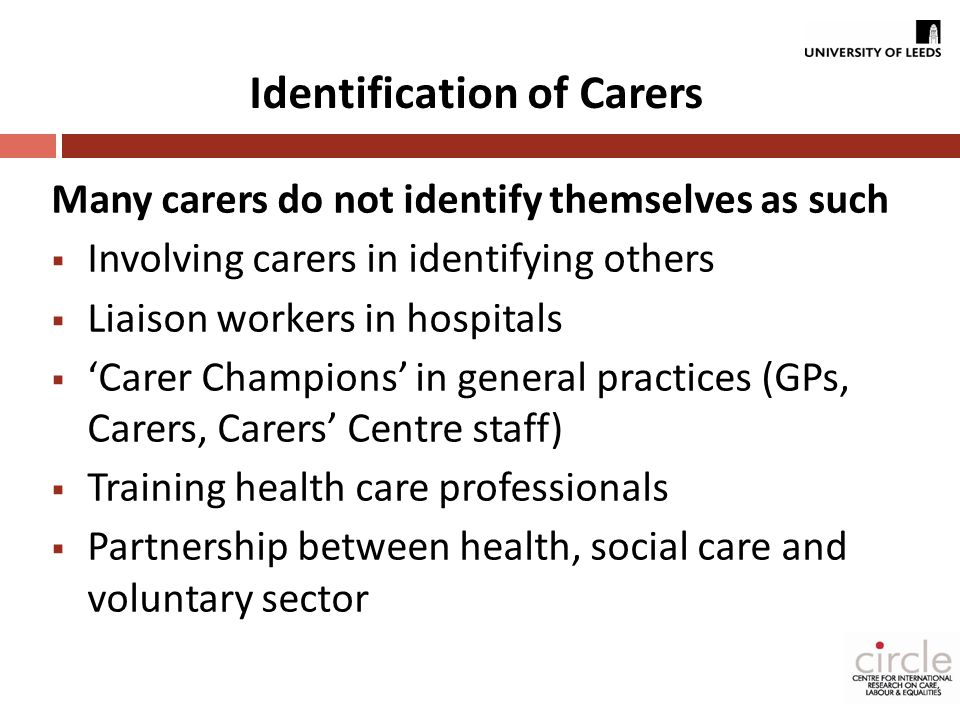 Engaging carers Key challenge: Engaging 'new' hard-to-reach carers Setting specific targets for carer groups Outreach workers through voluntary sector Offering flexible services in accessible venues Increasing awareness and knowledge of health and social care professionals Avoiding the term 'carer' Provision of alternative care Expensive marketing/advertisement campaigns are less successful