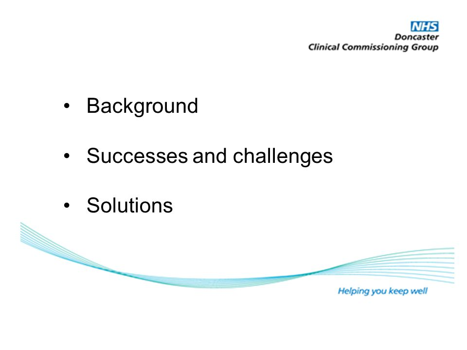 Background Successes and challenges Solutions