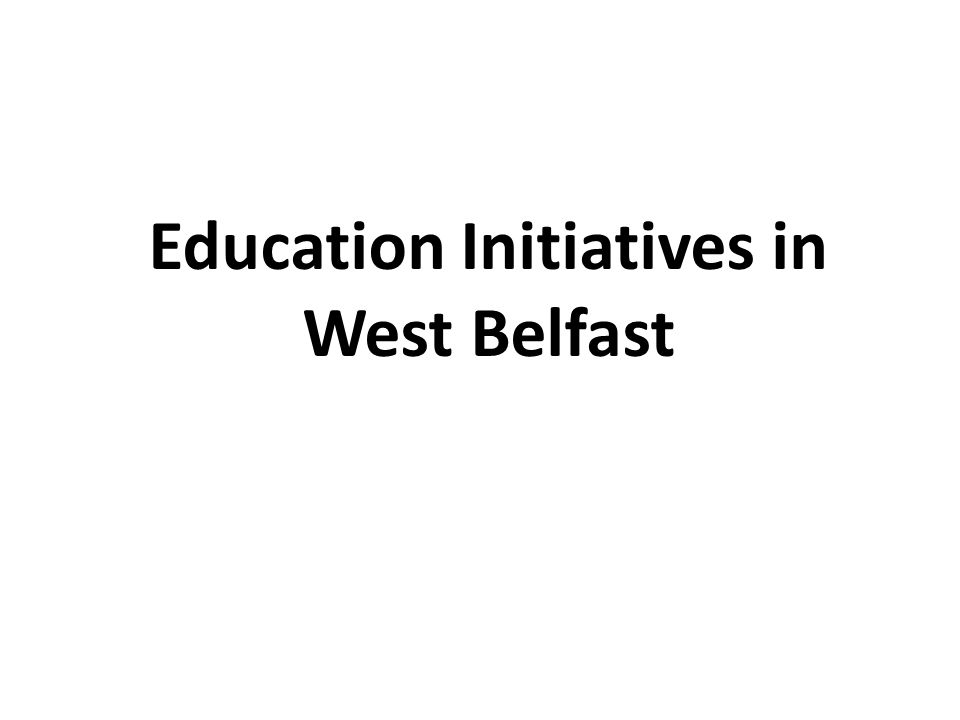 Education Initiatives in West Belfast
