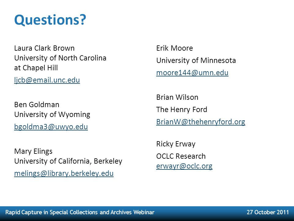 Rapid Capture in Special Collections and Archives Webinar27 October 2011 Questions? Laura Clark Brown University of North Carolina at Chapel Hill ljcb