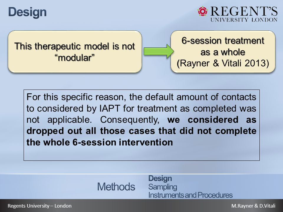 M.Rayner & D.VitaliRegents University – London For this specific reason, the default amount of contacts to considered by IAPT for treatment as completed was not applicable.
