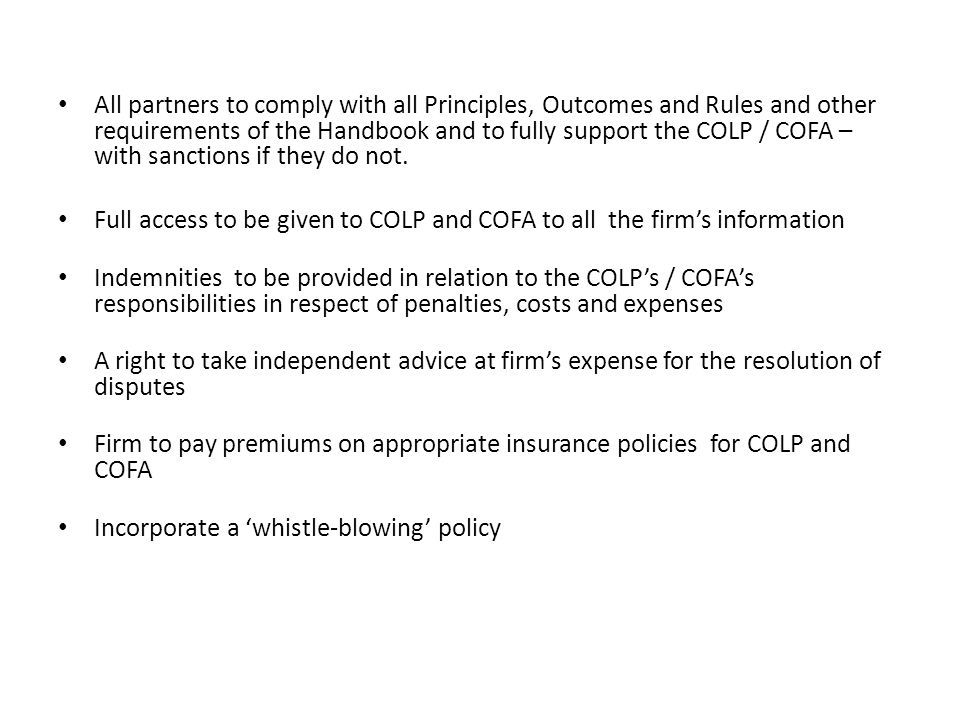 All partners to comply with all Principles, Outcomes and Rules and other requirements of the Handbook and to fully support the COLP / COFA – with sanctions if they do not.