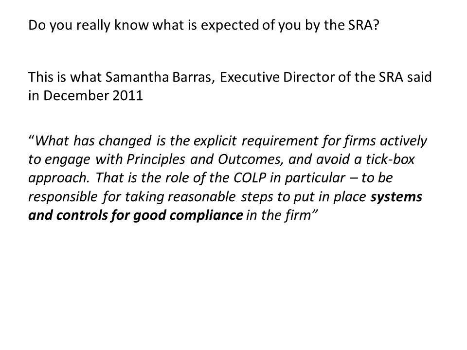 Do you really know what is expected of you by the SRA.