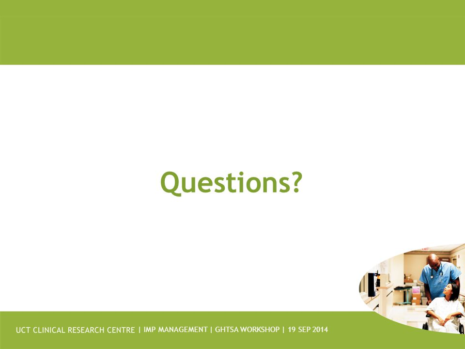 | IMP MANAGEMENT | GHTSA WORKSHOP | 19 SEP 2014 Questions?