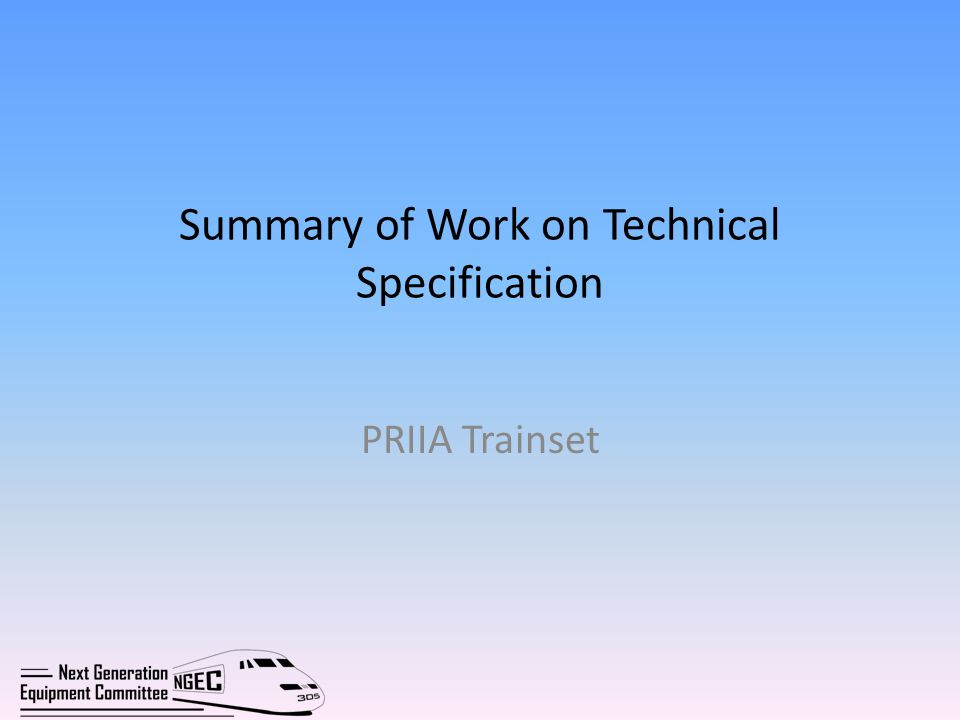 Summary of Work on Technical Specification PRIIA Trainset