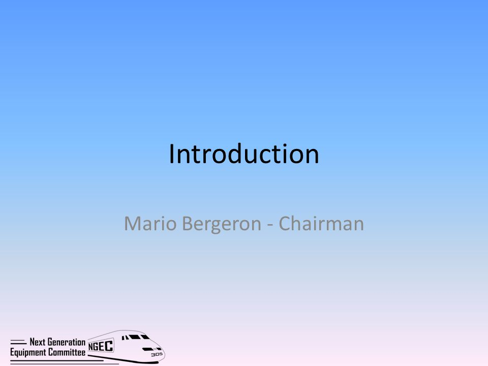 Introduction Mario Bergeron - Chairman