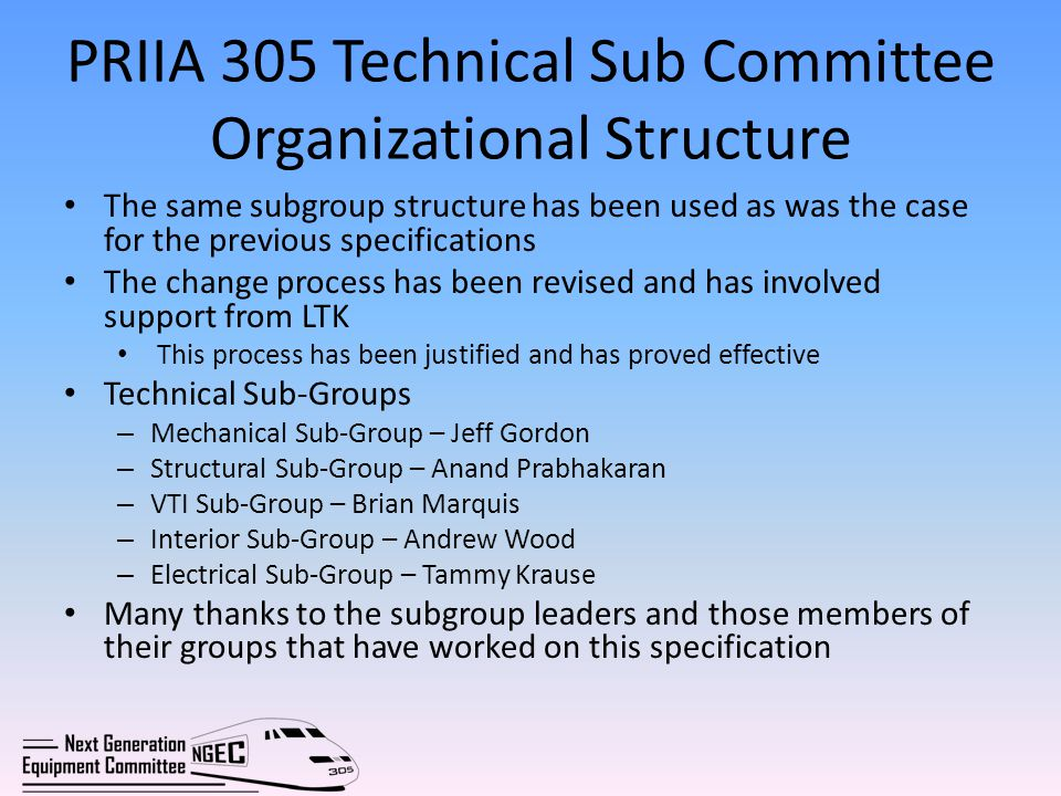 PRIIA 305 Technical Sub Committee Organizational Structure The same subgroup structure has been used as was the case for the previous specifications T