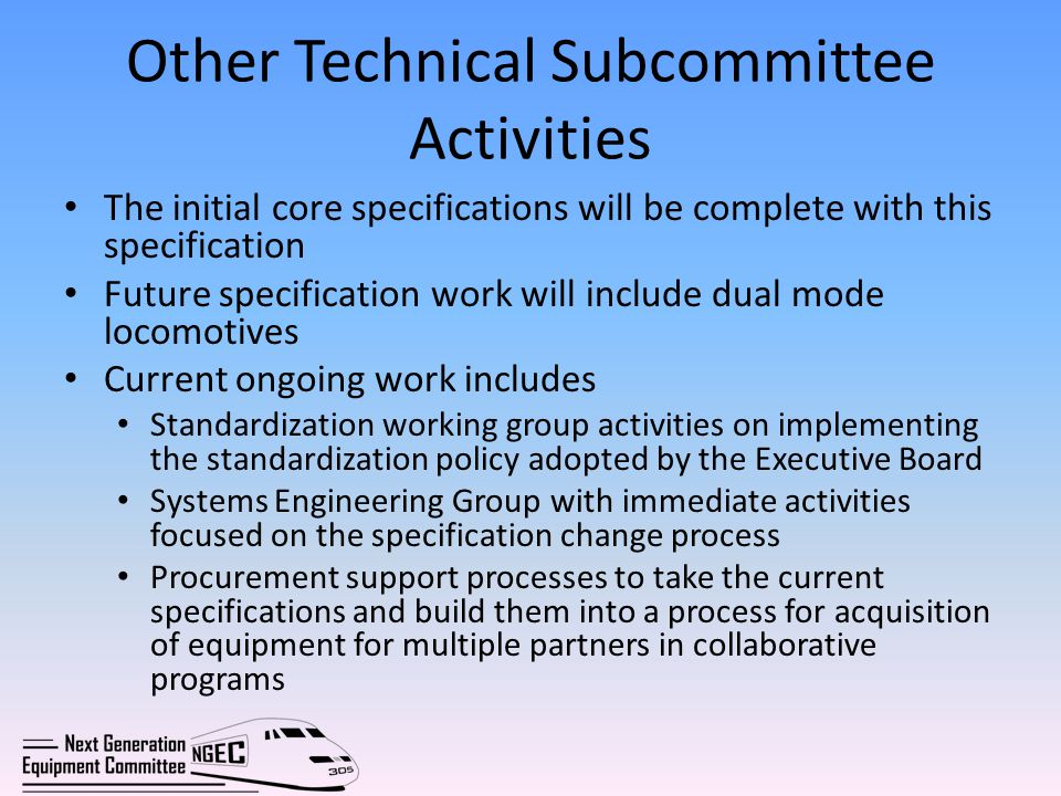 Other Technical Subcommittee Activities The initial core specifications will be complete with this specification Future specification work will includ