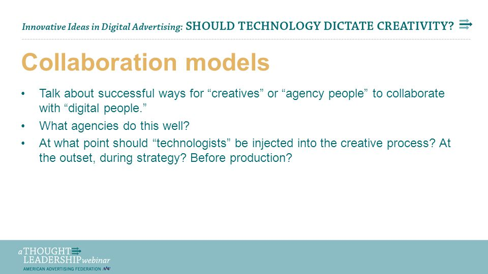 "Share Your Thoughts via Twitter: #aaftl Collaboration models Talk about successful ways for ""creatives"" or ""agency people"" to collaborate with ""digita"