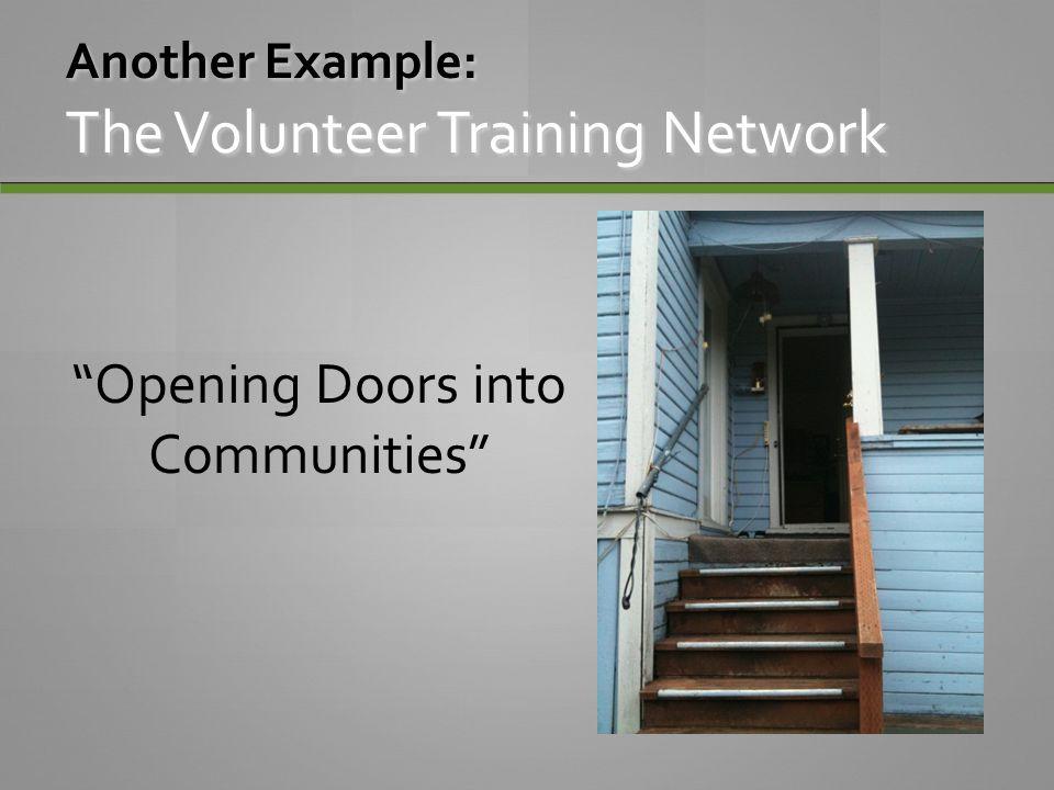 """""""Opening Doors into Communities"""" Another Example: The Volunteer Training Network"""