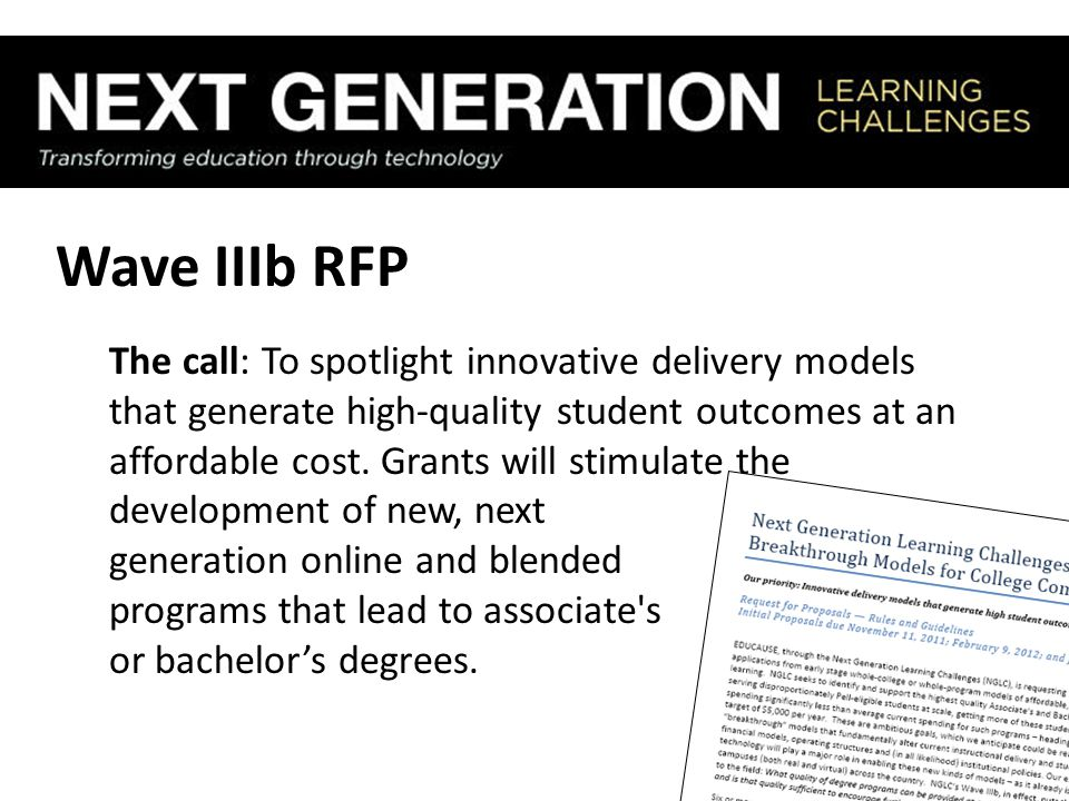 Wave IIIb RFP The call: To spotlight innovative delivery models that generate high-quality student outcomes at an affordable cost. Grants will stimula