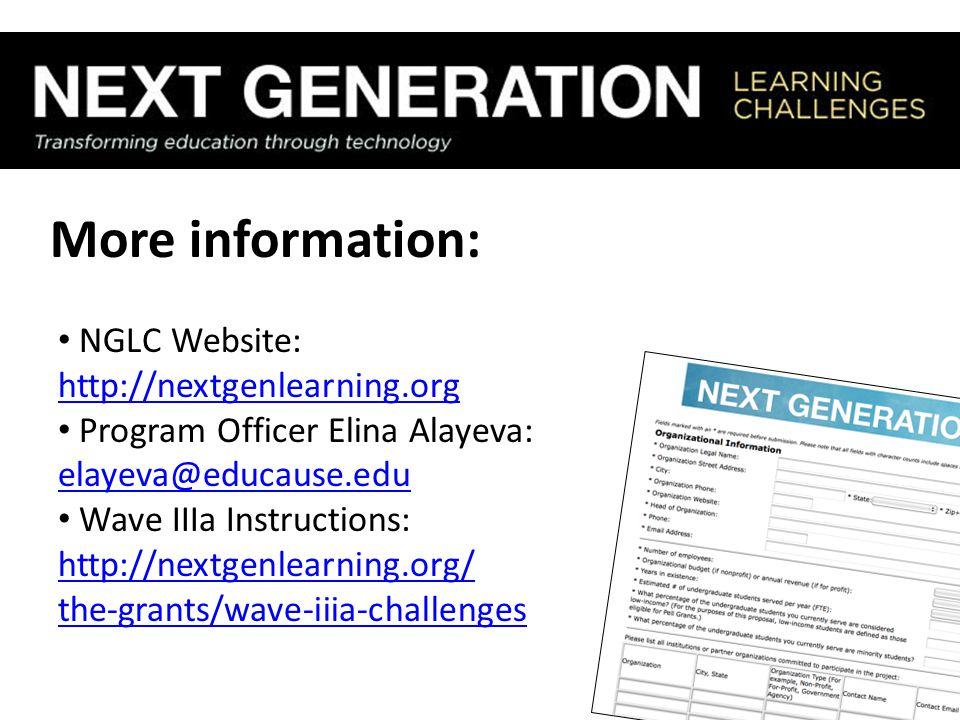 More information: NGLC Website: http://nextgenlearning.org http://nextgenlearning.org Program Officer Elina Alayeva: elayeva@educause.edu elayeva@educ