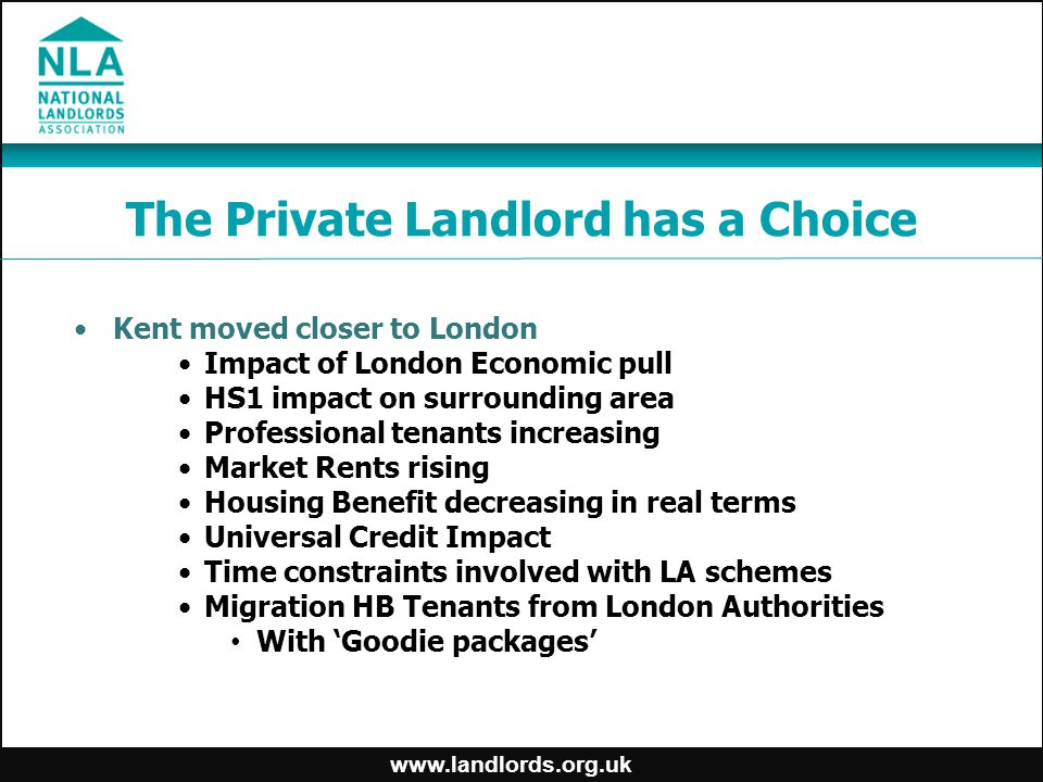 www.landlords.org.uk The Private Landlord has a Choice Kent moved closer to London Impact of London Economic pull HS1 impact on surrounding area Profe