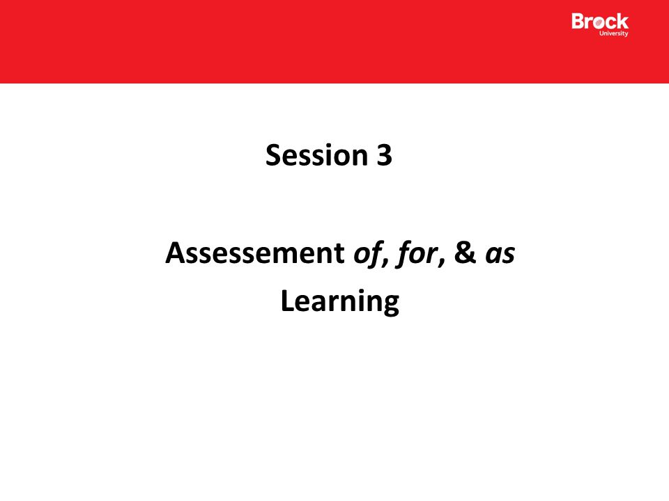 Session 3 Assessement of, for, & as Learning