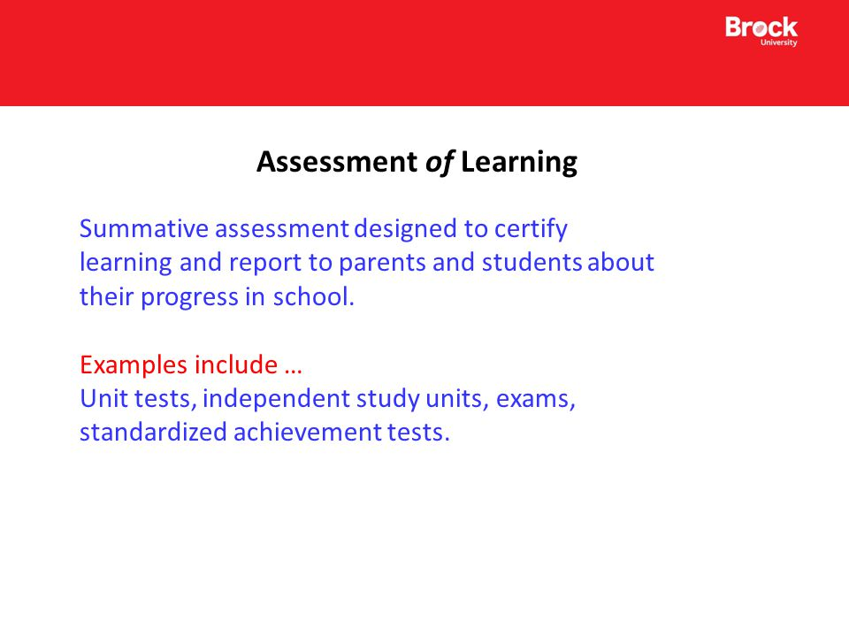 Assessment for Learning Formative assessment that occurs during instruction to be used in the service of the next stage of learning.