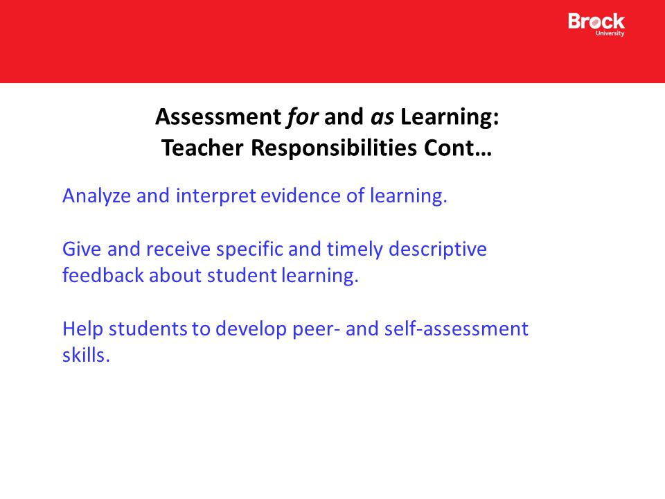 Assessment for and as Learning: Teacher Responsibilities Cont… Analyze and interpret evidence of learning.